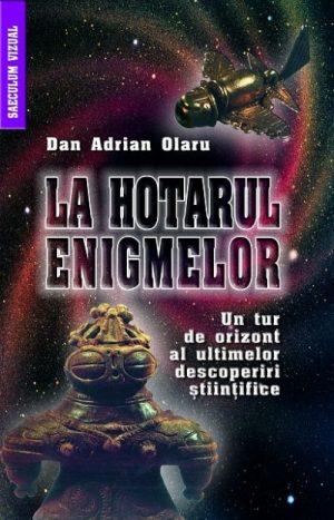 La hotarul enigmelor - Dan Adrian Olaru