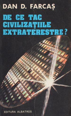 De ce tac civilizatiile extraterestre? - Dan D. Farcaş