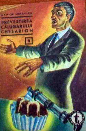 Prevestirea calugarului Chesarion - Dan Mihaescu