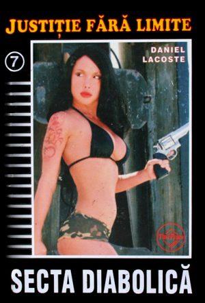 Justitie fara limite: Secta diabolica - Daniel Lacoste