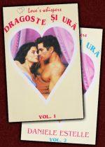 Dragoste si ura (2 vol.) - Danielle Estelle