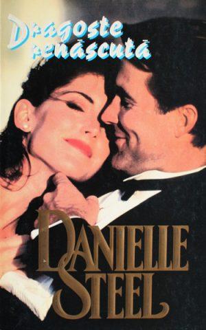 Dragoste renascuta - Danielle Steel