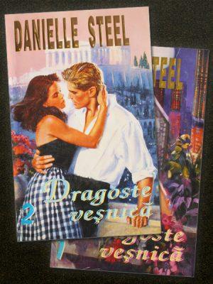 Dragoste vesnica (2 vol.) - Danielle Steel