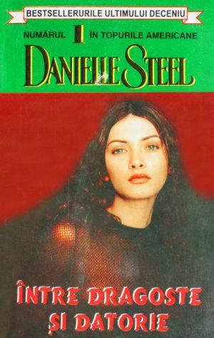 Intre dragoste si datorie - Danielle Steel