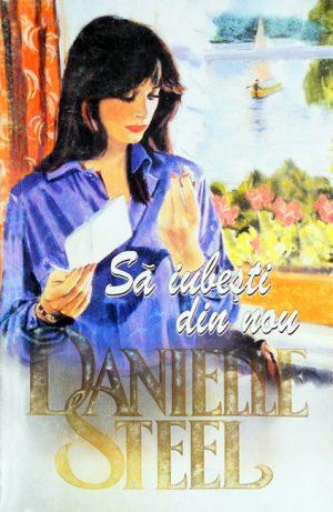 Sa iubesti din nou - Danielle Steel