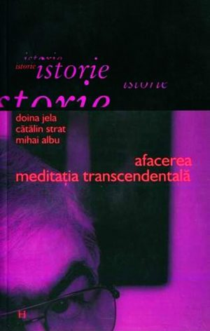 Afacerea Meditatia Transcendentala - Doina Jela
