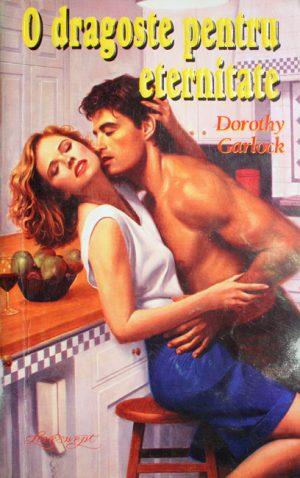 O dragoste pentru eternitate - Dorothy Garlock