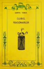 Clubul pensionarilor - Dumitru Tranca