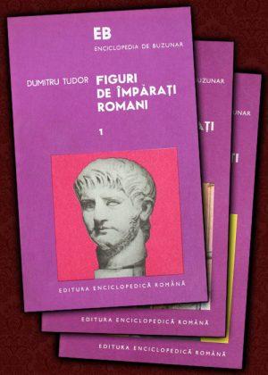 Figuri de imparati romani (3 vol.) - Dumitru Tudor