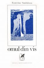 Omul din vis (editia princeps) - Ecaterina Sandulescu
