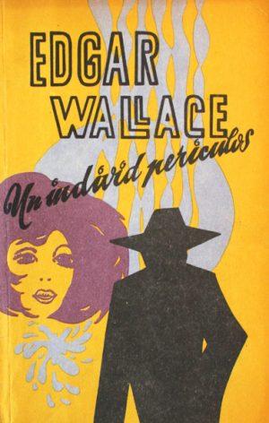 Un individ periculos - Edgar Wallace
