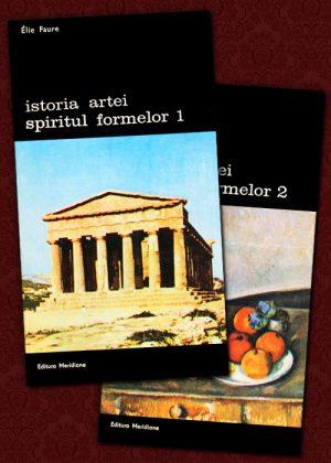 Istoria artei. Spiritul formelor (2 vol.) - Elie Faure