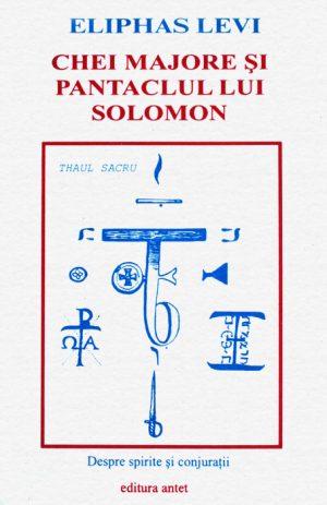 Chei Majore si Pantaclul lui Solomon - Eliphas Levi
