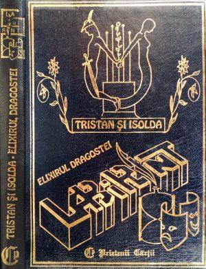 Tristan si Isolda - elixirul dragostei - Gabriela Dobrisan