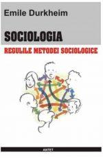 Regulile metodei sociologice - Emile Durkheim