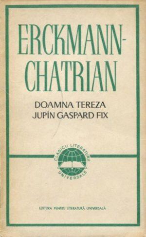 Doamna Tereza. Jupan Gaspard Fix - Erckmann-Chatrian