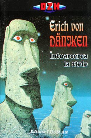 Intoarcerea la stele - Erich Von Daniken