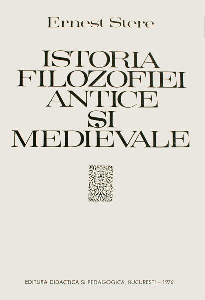 Istoria filozofiei antice si medievale - Ernest Stere