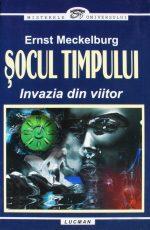 Socul timpului. Invazia din viitor - Ernst Meckelburg