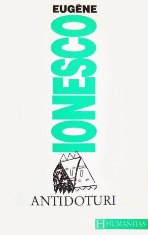 Antidoturi - Eugene Ionesco / Eugen Ionescu