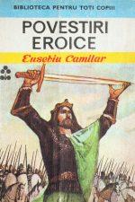 Povestiri eroice - Eusebiu Camilar