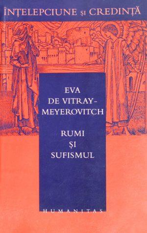 Rumi si sufismul - Eva de Vitray Meyerovitch