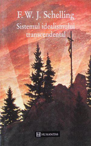 Sistemul idealismului transcendental - F.W.J. Schelling