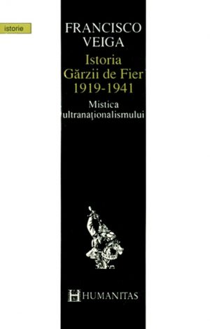 Istoria Garzii de Fier (1919–1941) - Francisco Veiga