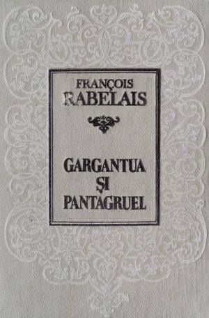François Rabelais - Gargantua și Pantagruel||Gargantua si Pantagruel - Francois Rabelais