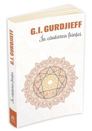 In cautarea fiintei - G.I. Gurdjieff