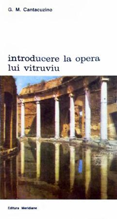 Introducere la opera lui Vitruviu - G.M. Cantacuzino