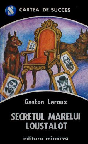 Secretul marelui Loustalot - Gaston Leroux