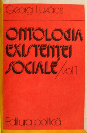 Ontologia existentei sociale - Georg Lukacs