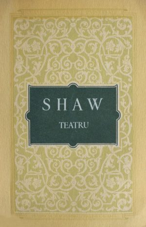 Teatru - George Bernard Shaw