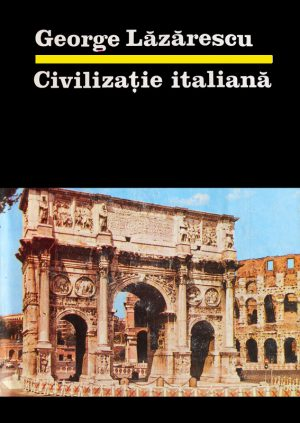 Civilizatie italiana - George Lazarescu