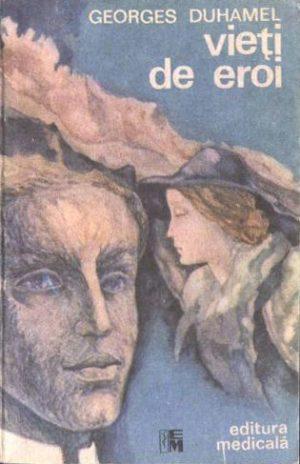 Vieti de eroi - Georges Duhamel