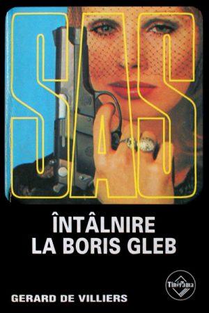 SAS: Intalnire la Boris Gleb - Gerard de Villiers