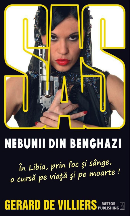 SAS: Nebunii din Benghazi - Gerard De Villiers