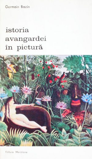 Istoria avangardei in pictura - Germain Bazin
