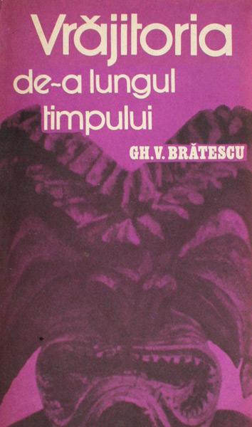 Vrajitoria de-a lungul timpului - Gheorghe Bratescu