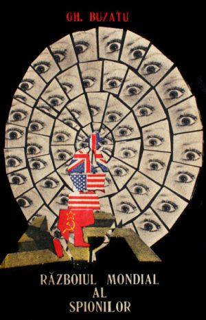 Razboiul mondial al spionilor - Gheorghe Buzatu