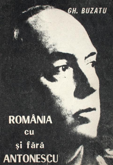 Romania cu si fara Antonescu - Gheorghe Buzatu