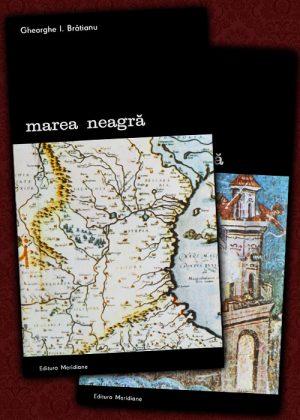 Marea Neagra (2 vol.) - Gheorghe I. Bratianu