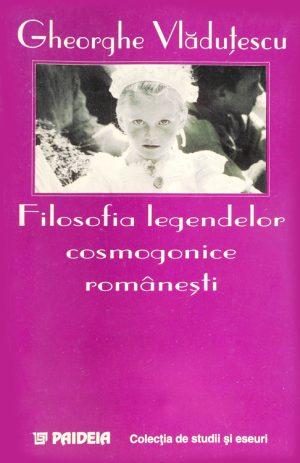 Filosofia legendelor cosmogonice romanesti - Gheorghe Vladutescu