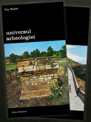 Universul arheologiei (2 vol.) - Guy Rachet