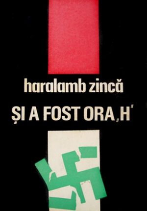 Si a fost ora H (editia princeps) - Haralamb Zinca