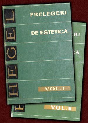 Prelegeri de estetica (2 vol.) - Hegel