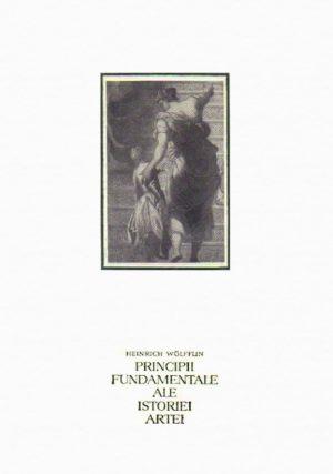 Principii fundamentale ale istoriei artei - Heinrich Wolfflin