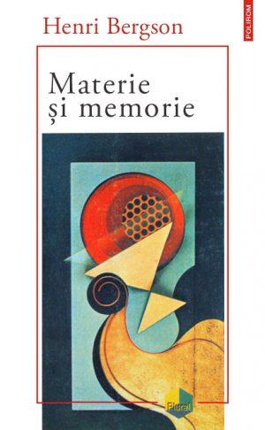 Materie si memorie - Henri Bergson