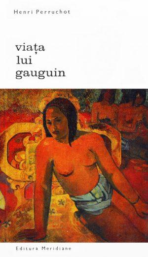 Viata lui Gauguin - Henri Perruchot